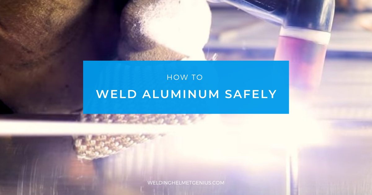 How to Weld Aluminum Safely